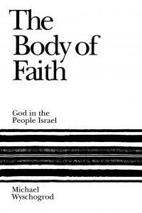 The Body of Faith - Michael Wyschogrod